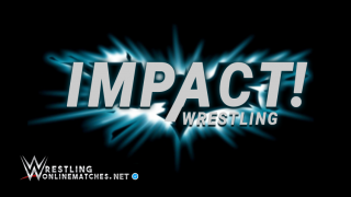 Watch Impact Wrestling Matches