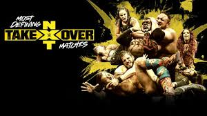 Watch WWE NxT Most Defining TakeOver Matches